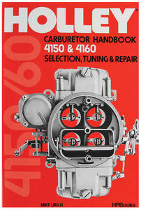 1963-1976 Riviera Holley Carburetor Handbook: 4150/4160 Selection, Tuning & Repair