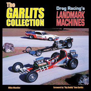 The Garlits Collection - Drag Racings Landmark Machines