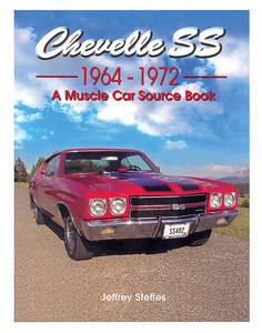 Chevelle SS: 1964-72 A Muscle Car Source Book