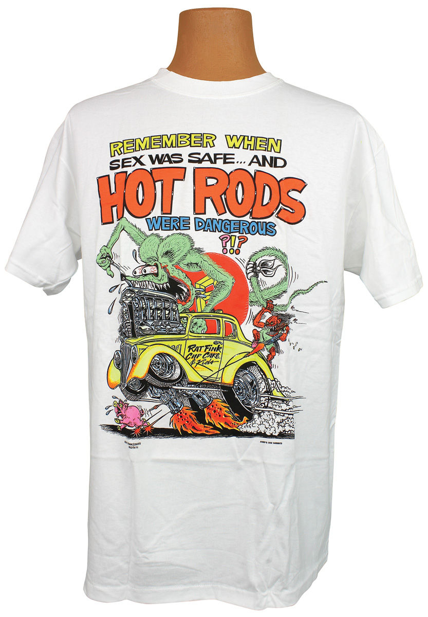 "Photo of Rat Fink T-Shirt ""Remember When Sex Was Safe... And Hot Rods Were Dangerous?!?"""