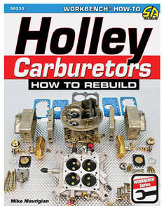 Holley Carburetors; How To Rebuild