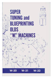 Super Tuning and Blueprinting Olds W-Machines
