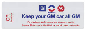 "1969-1969 Cutlass Air Cleaner Decal, ""Keep Your GM Car All GM"" 350/4-BBL.-455/4-BBL (OR, #6484303)"