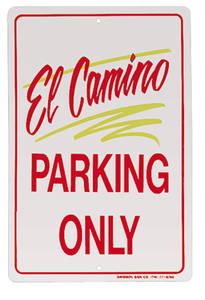 1978-1987 El Camino Parking Only Sign, Aluminum El Camino, by RESTOPARTS