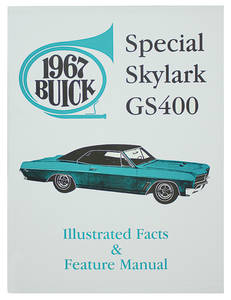 1967-1967 Skylark Buick Skylark, Special & GS Illustrated Facts & Features Manuals