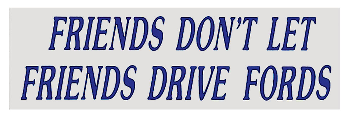 Photo of Bumper Sticker friends don't let...