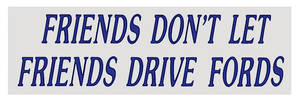 1978-88 El Camino Bumper Sticker Friends Don'T Let...