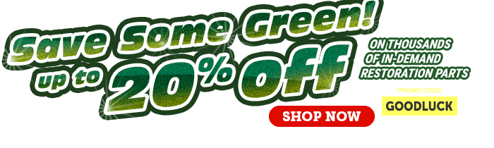 Save up to 20% on Restoration Parts