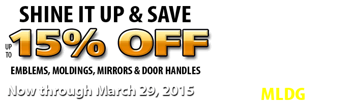 emblems, moldings, mirrors and door handles up to 15% off